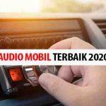 Rekomendasi Daftar Audio Mobil Terbaru