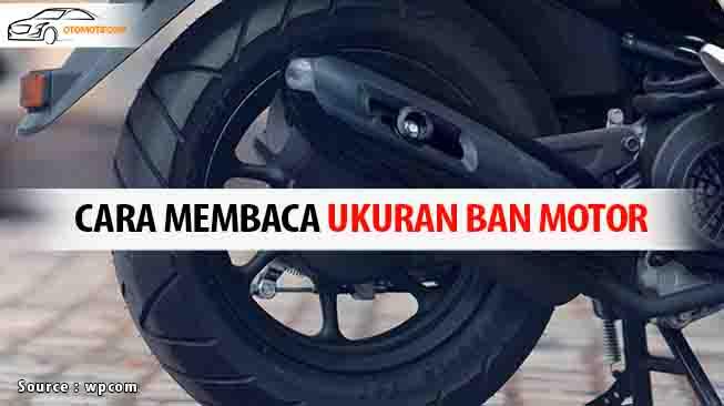 Cara Membaca Ukuran Ban Motor