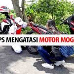 Tips Cara Mengatasi Motor Mogok Terampuh