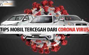 Tips Mobil Tercegah Dari Corona Virus