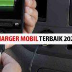 12 Daftar Merek Charger Mobil Terbaik 2020