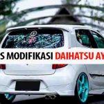 Modifikasi Ayla Menjadi Mobil Simple dan Sporty