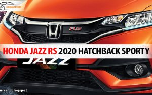 Review Honda Jazz RS 2020: Mobil Hatchback Berpenampilan Sporty & Stylish