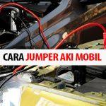 4 Cara Jumper Aki Mobil Paling Ampuh