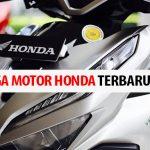 Daftar 33 Harga Motor Honda Terbaru yang Paling Update 2020