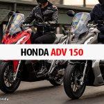 Honda ADV 150: Fitur, Desain dan Spesifikasi Lengkap