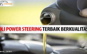 15 Oli Power Steering Mobil Terbaik dan Berkualitas 2020
