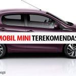 Rekomendasi Mobil Kecil Mini Terbaik Dengan Harga Murah 2020