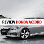 Review Honda Accord: Spesifikasi, Fitur dan Harga yang Terupdate 2020