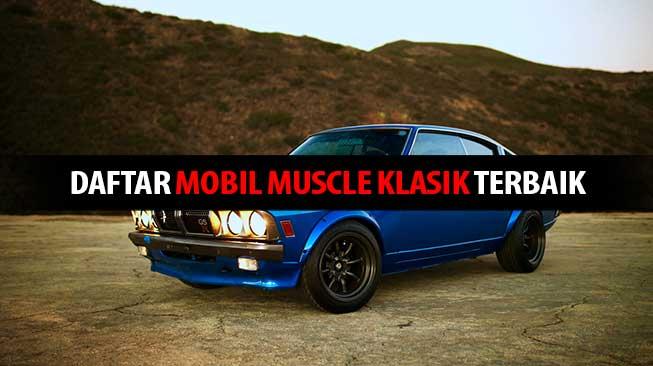 Daftar Mobil Muscle Klasik Terbaik