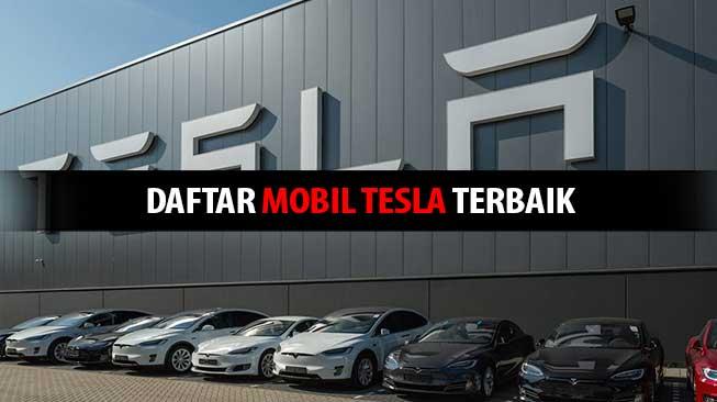 Daftar Mobil Tesla Terbaik