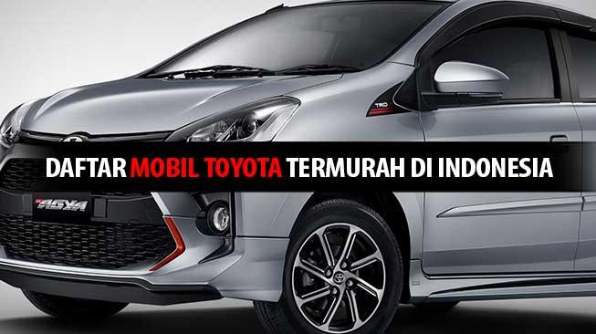 Daftar Mobil Toyota Termurah di Indonesia
