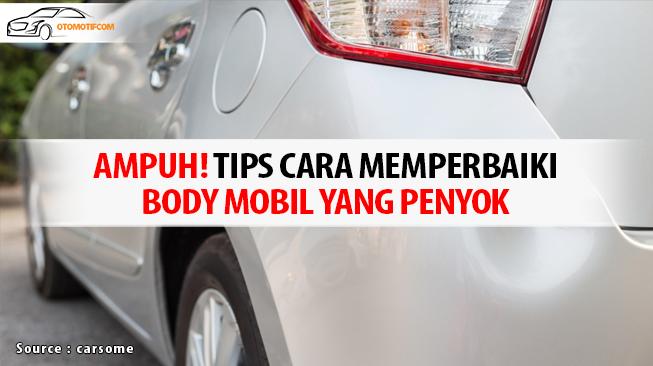 cara memperbaiki body mobil penyok